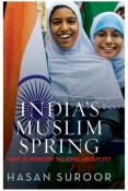 Indias Muslim Spring : Why is Nobody Talking about It?